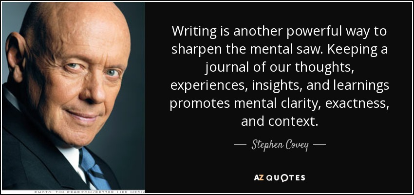 Stephen Covey Quote Writing Is Another Powerful Way To Sharpen The
