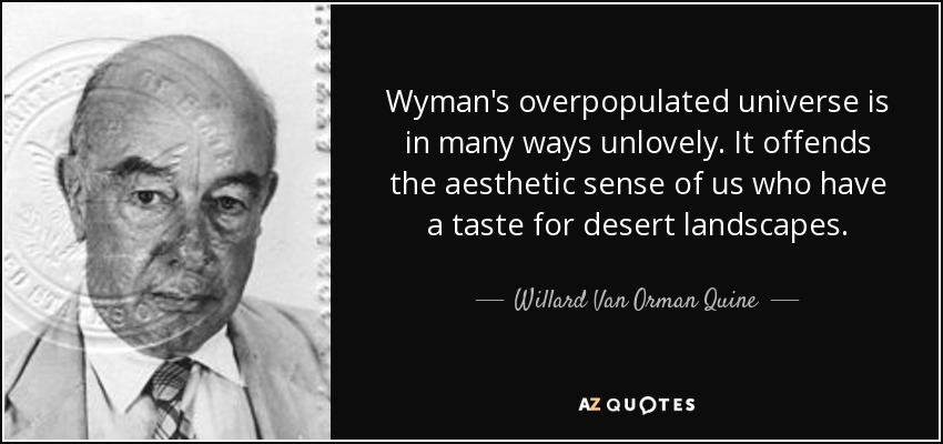 willard van orman quine quote wyman s overpopulated universe is