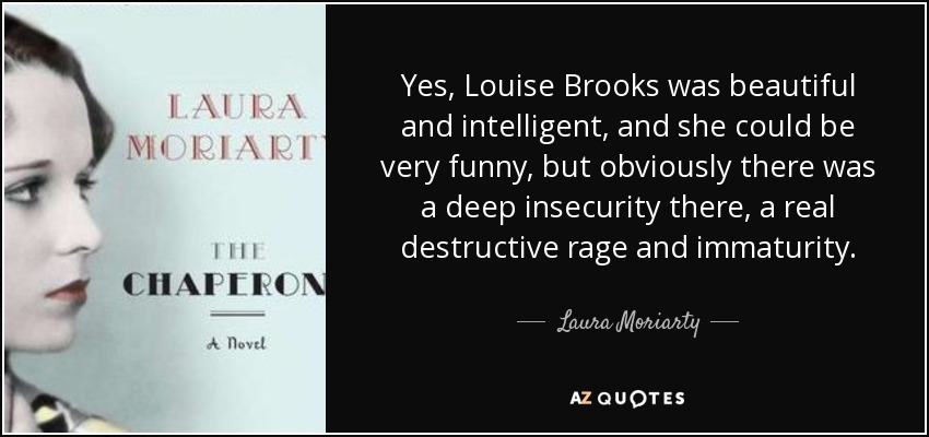 uusin tukkukauppa söpö halpa Laura Moriarty quote: Yes, Louise Brooks was beautiful and ...