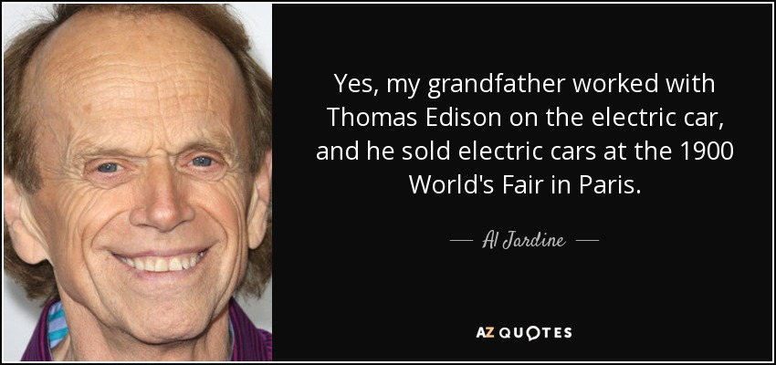 Al Jardine Quote Yes My Grandfather Worked With Thomas Edison On