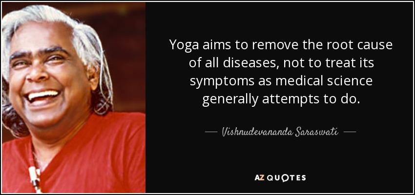 Vishnudevananda Saraswati quote: Yoga aims to remove the