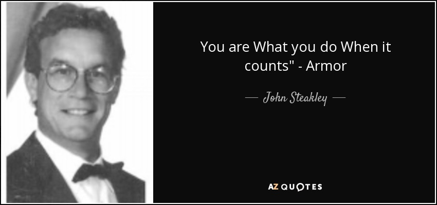 You are What you do When it counts