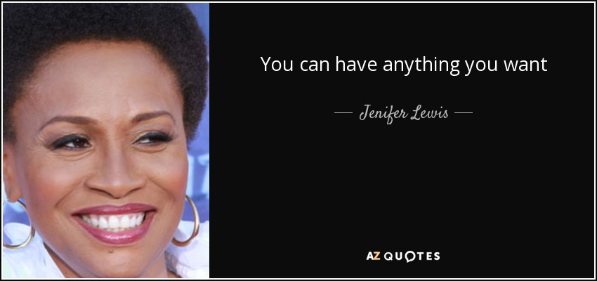 You can have anything you want - Jenifer Lewis