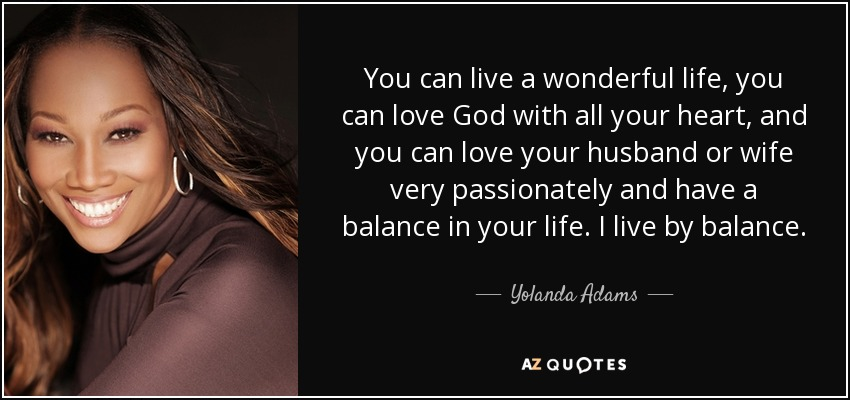 Yolanda Adams Quote You Can Live A Wonderful Life You Can Love God