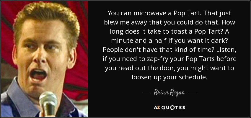 brian regan quote you can microwave a pop tart that just