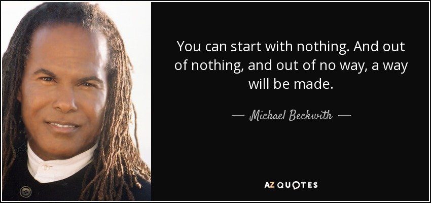 Image result for rhonda byrne quotes you can start with nothing and nothing