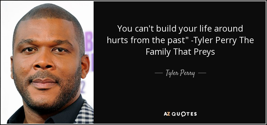 You can't build your life around hurts from the past