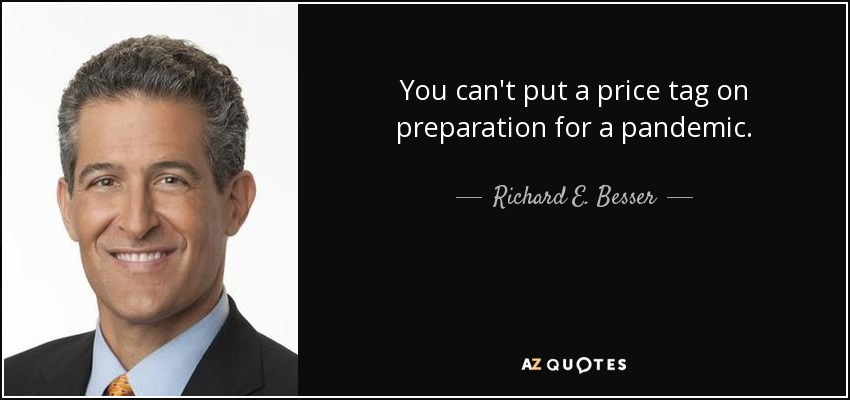 You can't put a price tag on preparation for a pandemic. - Richard E. Besser