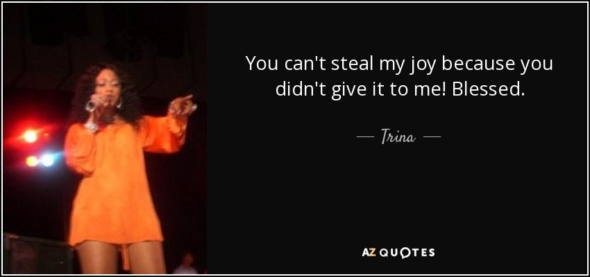 Trina Quotes TOP 14 QUOTES BY TRINA | A Z Quotes Trina Quotes