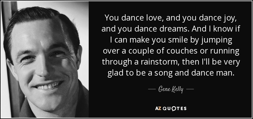 Top 25 Quotes By Gene Kelly Of 54 A Z Quotes