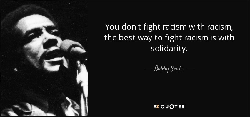 Black Boy Quotes And Page Numbers About Racism: Bobby Seale Quote: You Don't Fight Racism With Racism, The