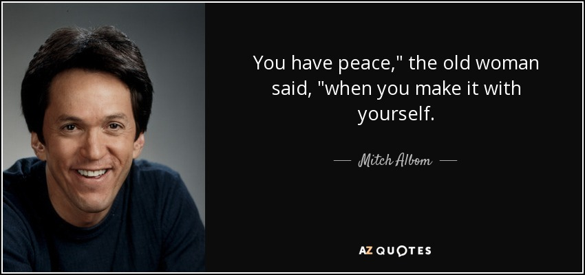 You have peace,
