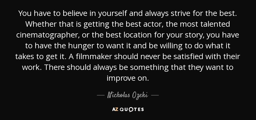 Nicholas Ozeki Quote You Have To Believe In Yourself And Always