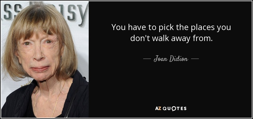 best joan didion essay Joan didion had messed up on a job and had nothing to do since so on the cold spring of 1967, she decided to go to san francisco, where her essay slouching towards bethlehem takes place san francisco is a place where there are full of hippies.