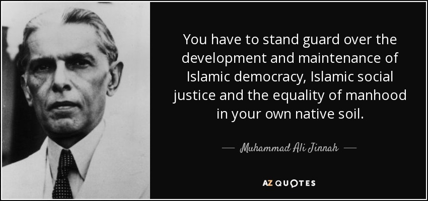 muhammad ali jinnah quote you have to stand guard over