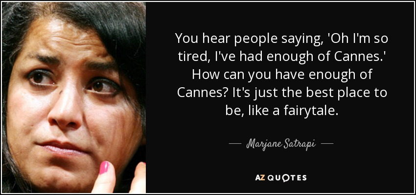 Marjane Satrapi Quote You Hear People Saying Oh Im So Tired I
