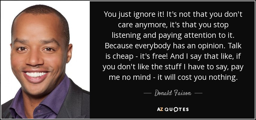 Donald Faison Quote You Just Ignore It Its Not That You Dont Care