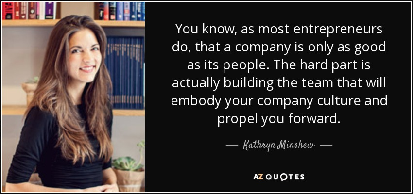 kathryn minshew quote you know as most entrepreneurs do that a
