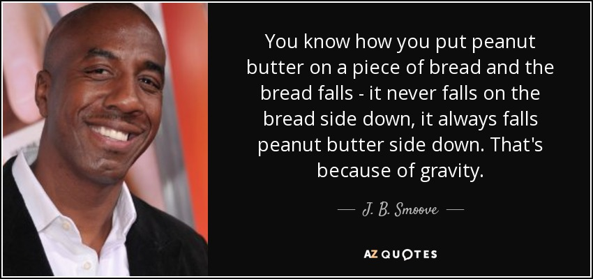 J. B. Smoove Quote: You Know How You Put Peanut Butter On