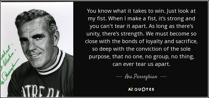 Ara Parseghian quote: You know what it takes to win. Just ...