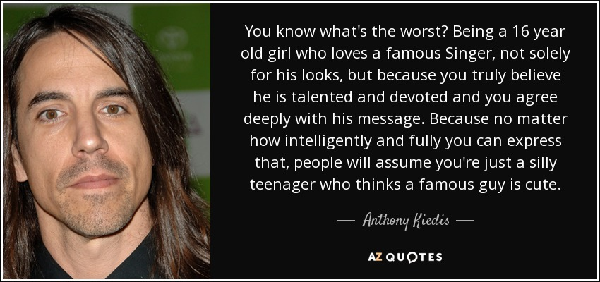 Top 25 Quotes By Anthony Kiedis Of 130 A Z Quotes