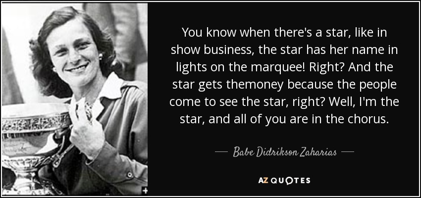 Babe Didrikson Zaharias Quote You Know When Theres A Star Like In