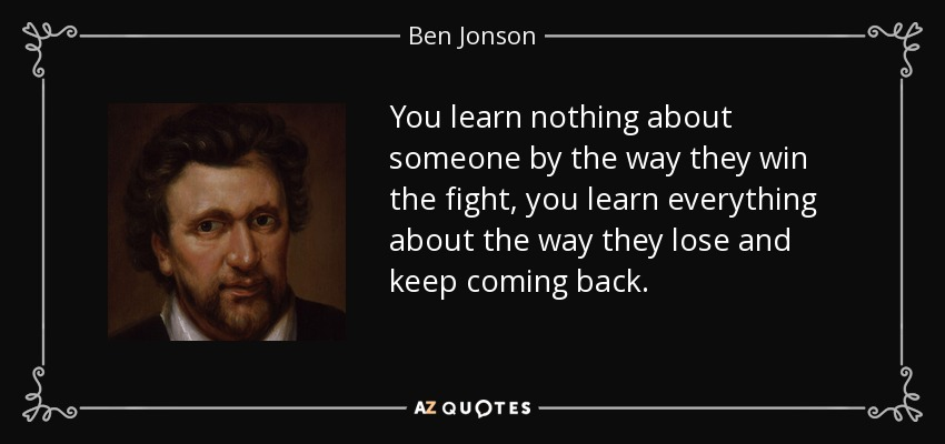 Ben Jonson Quote You Learn Nothing About Someone By The Way They Win