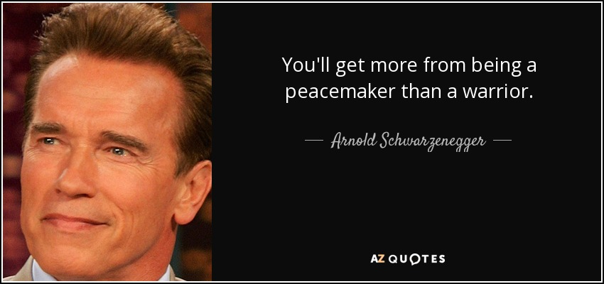 Peacemaker Quotes Mesmerizing Arnold Schwarzenegger Quote You'll Get More From Being A