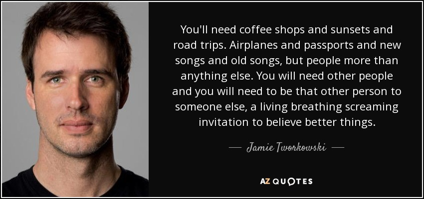 Top 21 Quotes By Jamie Tworkowski A Z Quotes
