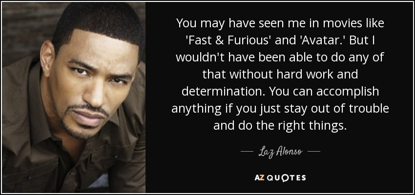 Laz Alonso Quote You May Have Seen Me In Movies Like Fast