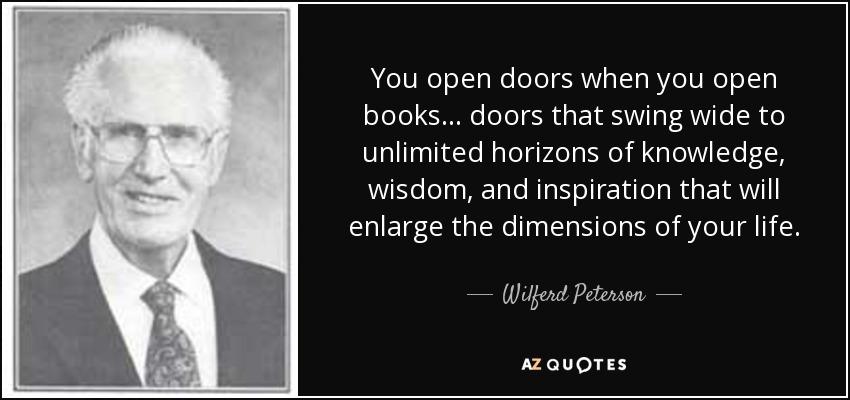 Wilferd Peterson Quote You Open Doors When You Open Books Doors New Quotes About Doors