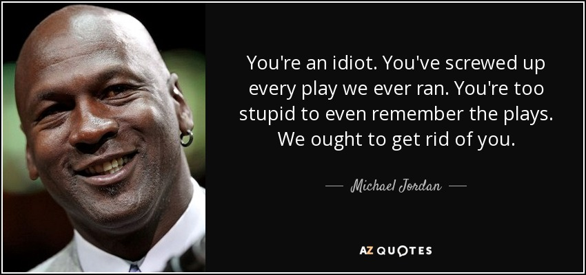 you re an idiot