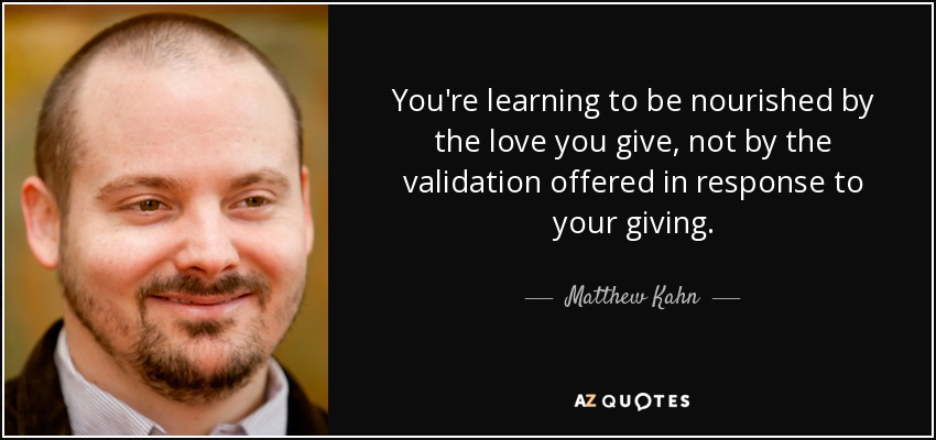 Matt Kahn Quotes Unique Matthew Kahn Quote You're Learning To Be Nourished By The Love You