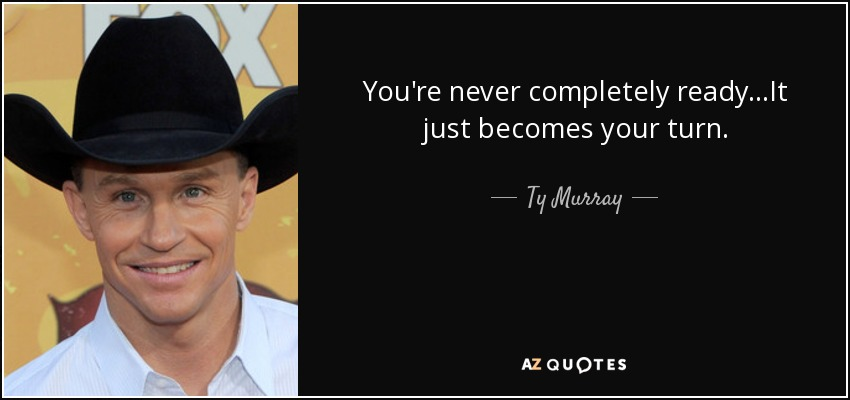 QUOTES BY TY MURRAY | A-Z Quotes