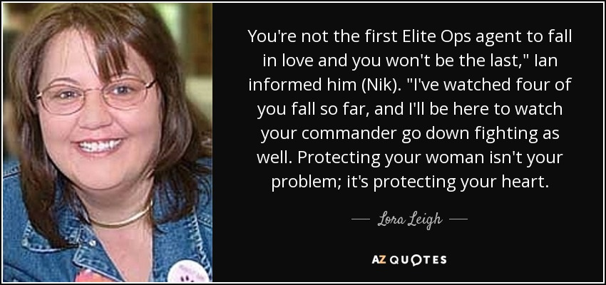 You're not the first Elite Ops agent to fall in love and you won't be the last,