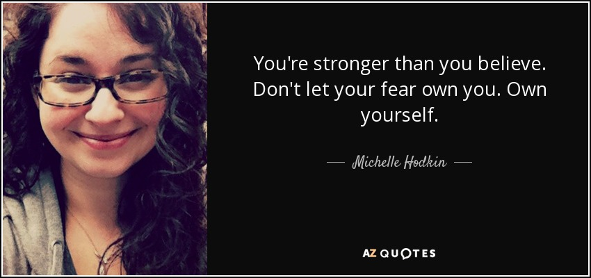 Michelle Hodkin Quote Youre Stronger Than You Believe Dont Let