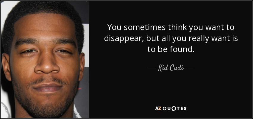 TOP 25 QUOTES BY KID CUDI (of 103) | A-Z Quotes