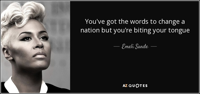 Emeli Sande Quote: You've Got The Words To Change A Nation