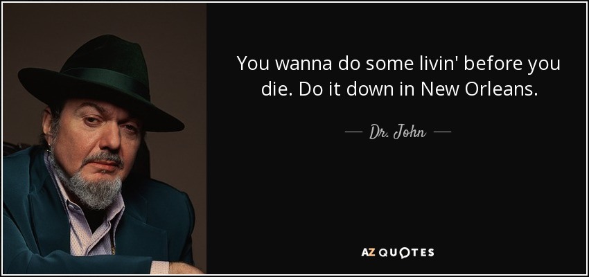 TOP 25 QUOTES BY DR. JOHN | A-Z Quotes