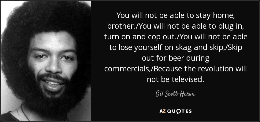 TOP 25 QUOTES BY GIL SCOTT-HERON (of 58)