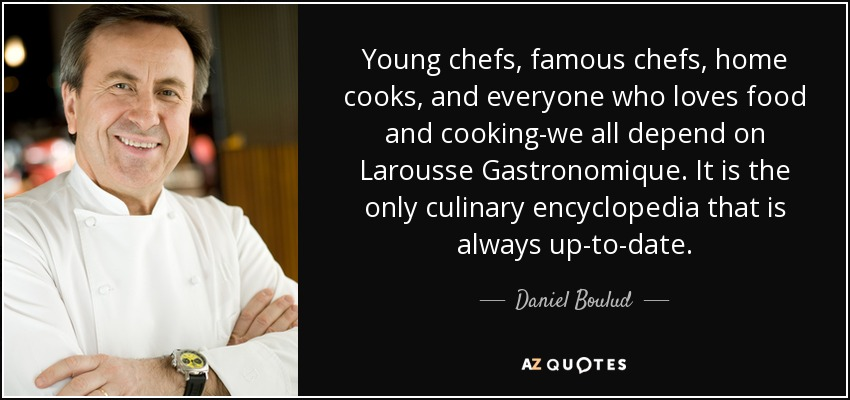 Daniel Boulud Quote Young Chefs Famous Chefs Home Cooks And