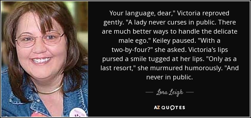 Your language, dear,