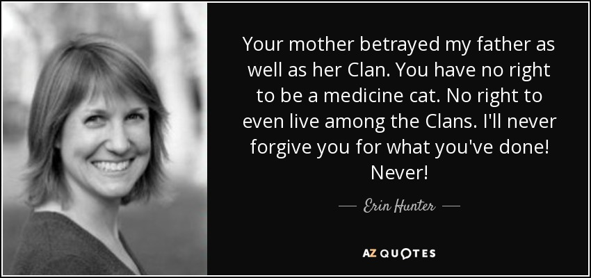 Betrayal Mom Quotes: Erin Hunter Quote: Your Mother Betrayed My Father As Well