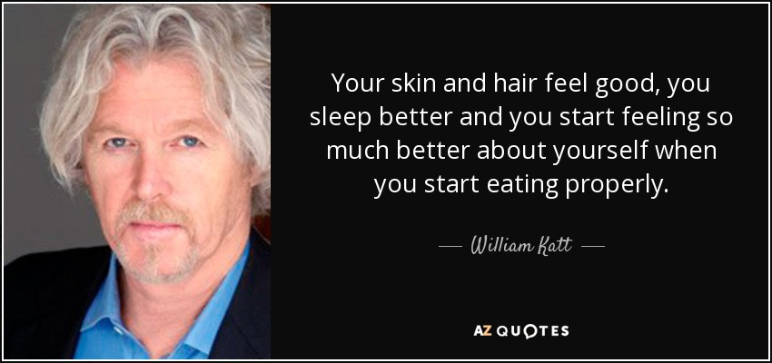 23d681f3e29af William Katt quote  Your skin and hair feel good
