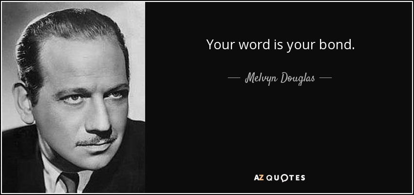Melvyn Douglas Quote Your Word Is Your Bond