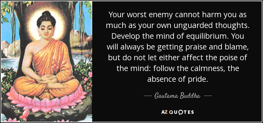 Gautama Buddha Quote: Your Worst Enemy Cannot Harm You As