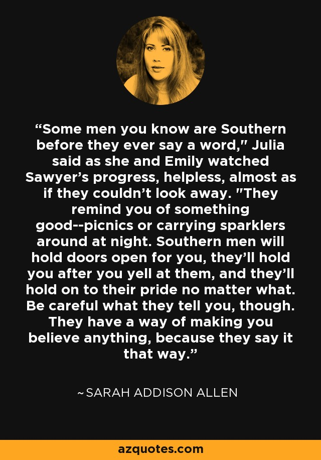 Some men you know are Southern before they ever say a word,