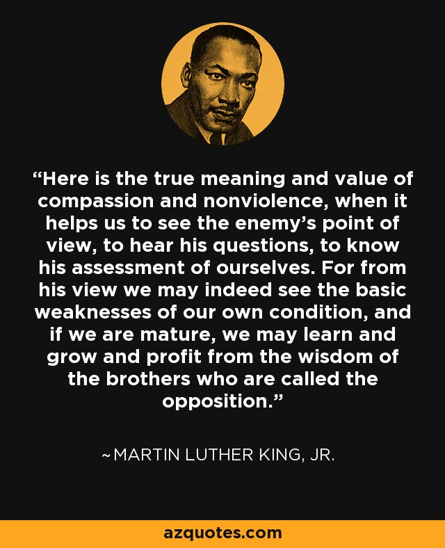 Martin Luther King, Jr  quote: Here is the true meaning and value of