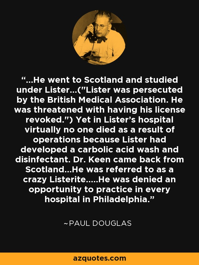 ...He went to Scotland and studied under Lister...(