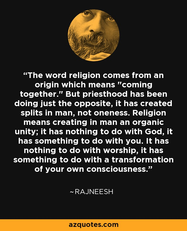 The word religion comes from an origin which means